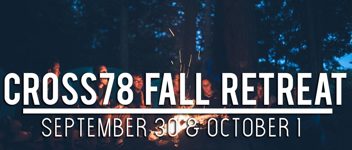 Cross78 Fall Retreat